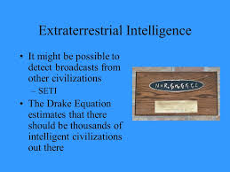 22 extraterrestrial intelligence it might be possible to detect broadcasts from other civilizations seti the drake equation estimates that there should be