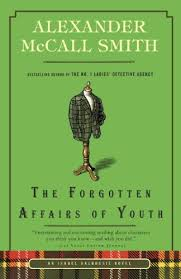 the forgotten affairs of youth isabel dalhousie mysteries book 8 by mccall smith
