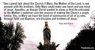 Pope John Paul Ii Quotes Delectable Pope John Paul II Quote One Cannot Talk About The Church If Mary