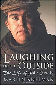 <b>Laughing</b> on the Outside: The <b>Life</b> of John <b>Candy</b>: Martin Knelman ...