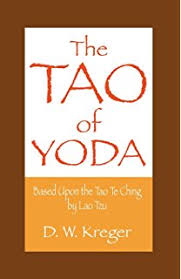 the dharma of star wars matthew bortolin  the tao of yoda based upon the tao te ching by lao tzu