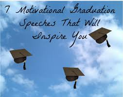 graduation speeches that will inspire you famous motivational graduation speeches