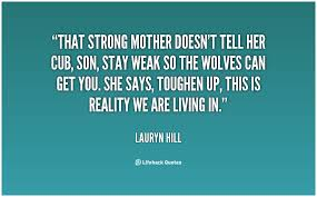Strong Mother Quotes New Strong Mom Quotes Quotesgram Strong Mother Quotes Friendsforphelps