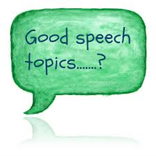 good speech topics