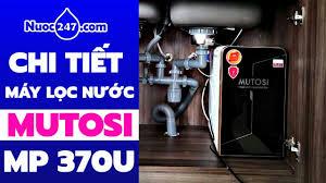 MUTOSI MP370U Đánh Giá Chi Tiết Máy Lọc Nước #Mutosi Nhỏ Gọn, Để Gầm Bếp - Lọc  Nước Karofi 247 ✅ - YouTube