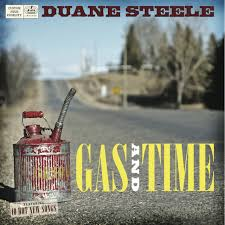 Gas And Time - Album by Duane Steele | Spotify