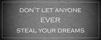 Dream Stealers Quotes Best of RENA ZAHAROV MLM Secret Don't Listen To The Dream Stealers