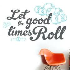 Good Times Quotes Magnificent Quotes About Good Times With Let The Good Times Roll For Make