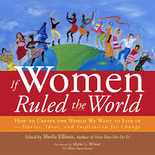 short essay on quotif women ruled the worldquot if women ruled the world