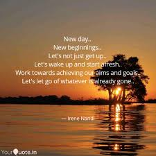New Day New Beginnings Quotes Writings By Irene Nandi