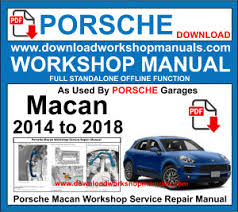 Found this online so i figured i would share it. Porsche Macan Workshop Service Repair Manual