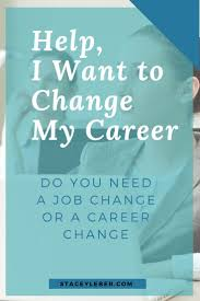 i need a career change help i want to change my career develop your passion career