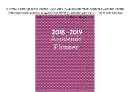 Monthly Academic Calendar News 18 19 Academic Planner 2018 2019 August September