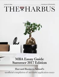 essays that got applicants into hbs the latest edition of the mba essay guide from the harbus costs 61 49