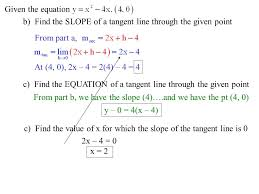 given the equation a find the slope of a secant line through the given point 4 given