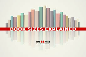 Book Sizes Explained For Self Publishers Star Print Brokers