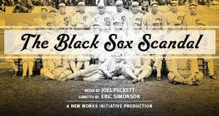 "chicago black sox today in history the scandal started arnold ""chick"" gandil the first baseman ties to chicago gangsters gandil convinced joseph ""sport"" sullivan"