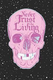 Never Trust The Living, Skull Writing ...