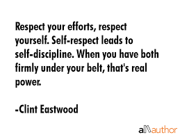 Have Respect For Yourself Quotes Best of Respect Your Efforts Respect Yourself Quote