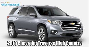 2018 chevrolet traverse high country. beautiful 2018 valley chevy  2017 chevrolet traverse high country and 2018 chevrolet traverse high country