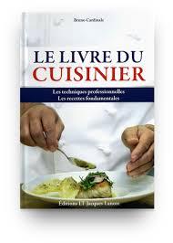 Le Livre Du Cuisinier Les Techniques Professionnelles Les