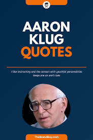 21+ Best Aaron Klug Quotes and Sayings - theBrandBoy.Com in 2020    Interesting quotes, Sayings, Famous quotes