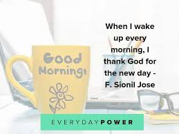 120 Good Morning Quotes Celebrating The Start To Your Day 2019