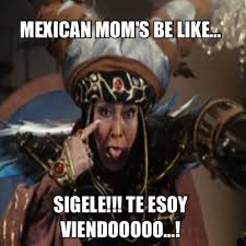 mexicans be like tumblr.  Like Mexican Moms On Tumblr For Mexicans Be Like I