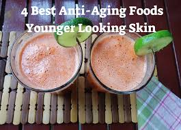 4 best anti aging foods younger looking skin