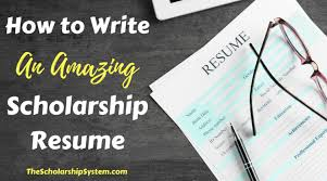 Scholarship Resume Beauteous How To Write An Amazing Scholarship Resume The Scholarship System