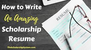 Scholarship Resume Stunning How To Write An Amazing Scholarship Resume The Scholarship System