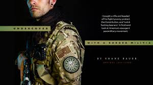 I Went Undercover With a Border Militia. Here s What I Saw.