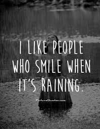 i like people who smile when it s raining picture es