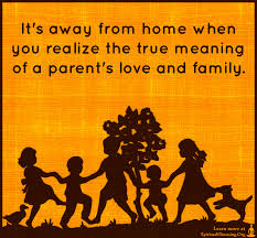 Meaning Of Family Quotes Stunning It's Away From Home When You Realize The True Meaning Of