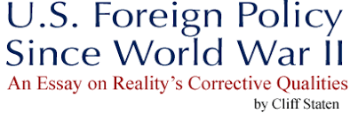 staten u s foreign policy since world war ii u s foreign policy since world war ii an essay on reality s corrective qualities