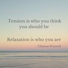 Relaxation Quotes Beauteous Famous Quotes Tension Is Who You Think You Should Be Relaxation