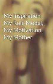 my mother is my role model deccan herald why my mother is my role model kibin