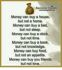 Awesome Quotes WwwAwesomequotesAu Com Money Can Buy A House But Not Delectable Money And Friends Quotes