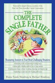 the complete single father reassuring answers to your most the complete single father reassuring answers to your most challenging situations elaine fantle shimberg michael shimberg 0045079902084 com