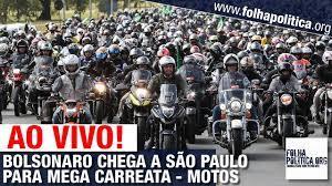 AO VIVO: MEGA CARREATA DE BOLSONARO EM SÃO PAULO - 'MOTOCIATA' - MILHARES  DE MOTOS - YouTube