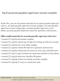 Top 8 accounts payable supervisor resume samples In this file, you can ref  resume materials ...