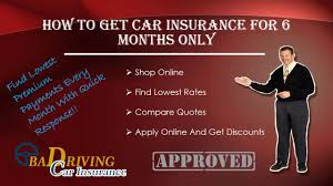 how to get 6 month car insurance with low rates on quotes today