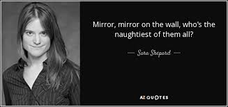 Mirror Mirror On The Wall Quote Beauteous TOP 48 MIRROR MIRROR ON THE WALL QUOTES AZ Quotes