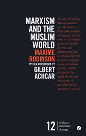 book review marxism and the muslim world the socialist party  this book is a collection of essays by the french marxist scholar of islam and the middle east maxim rodinson the essays originate from the 1950s