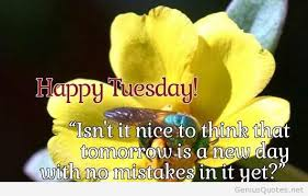 Good Morning Tuesday Quotes Best of Tuesday Morning Quotes