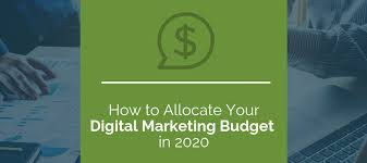 Budgeting Tools 2020 How To Allocate Your Digital Marketing Budget In 2020 Web