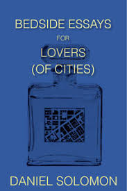 essays for lovers of cities  bedside essays for lovers of cities