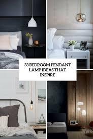 Lamp In Bedroom 33 Bedroom Pendant Lamp Ideas That Inspire Digsdigs