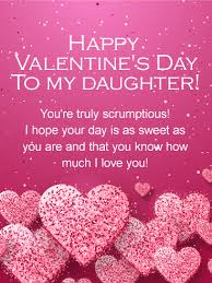 happy valentine s day daughter. Brilliant Day Happy Valentineu0027s Day Card For Daughter Daughters Are As Sweet Candy  Treat Your Amazing Daughter To A Scrumptious Card This Year And Valentine S Daughter