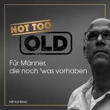 NOT TOO OLD - Für Männer, die noch 'was vorhaben